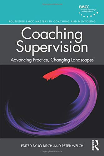 Compare Textbook Prices for Coaching Supervision Routledge EMCC Masters in Coaching and Mentoring 1 Edition ISBN 9780367255657 by Birch, Jo