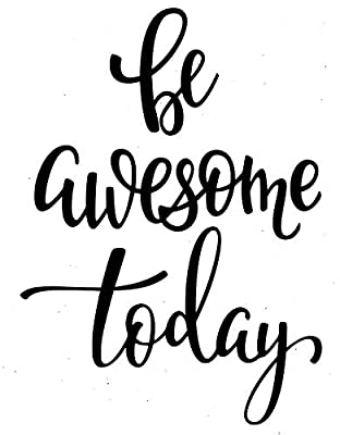 """Be Awesome Today - Wall Decal Sticker - Decal Inspirational Quote, Encouraging Quote, Bathroom Decal, Children's Decal, Closet Decal, Sticker, Vanity Decal, (13"""" x 20"""")"""