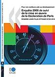 Pour une meilleure aide au développement Enquête 2008 de suivi de la mise en œuvre de la Déclaration de Paris: Rendre l'aide plus efficace d'ici 2010