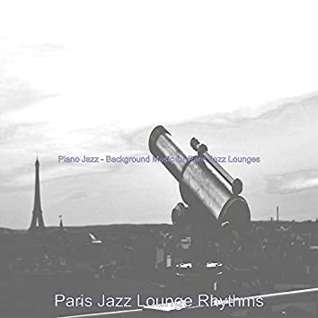 Piano Jazz - Background Music for Paris Jazz Lounges