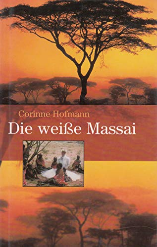Corinne Hofmann: Die weiße Massai [Auflage unbekannt]