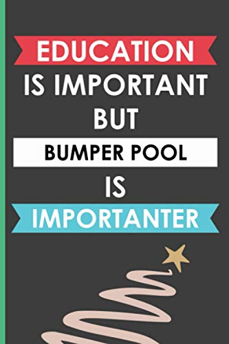 Education Is Important But Bumper Pool Is Importanter: Wide Ruled Notebook Gift For Bumper Pool Lovers, Lined Journal For Writing Notes