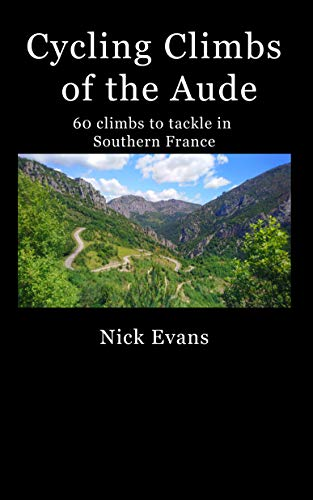 Cycling Climbs of the Aude: 60 climbs to tackle in Southern France