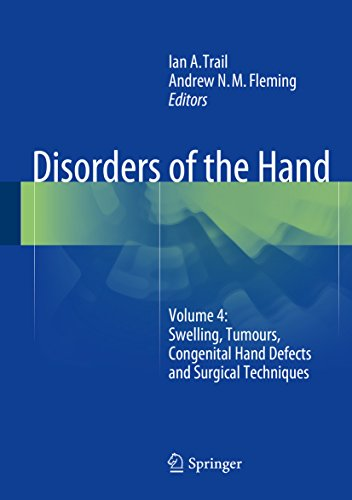 Disorders of the Hand: Volume 4: Swelling, Tumours, Congenital Hand Defects and Surgical Techniques (English Edition)