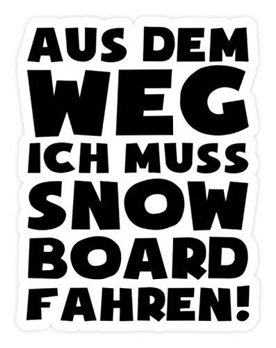 shirt-o-magic Aufkleber Snowboarder: Muss Snowboard fahren! - Sticker - 20x20cm - Weiß
