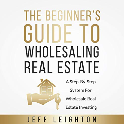 The Beginner's Guide to Wholesaling Real Estate audiobook cover art