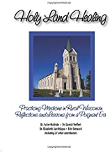 Holy Land Healing: Practicing Medicine in Rural Wisconsin Reflections and Lessons from a Poignant Era