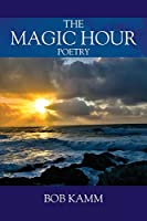 The Magic Hour: Poetry