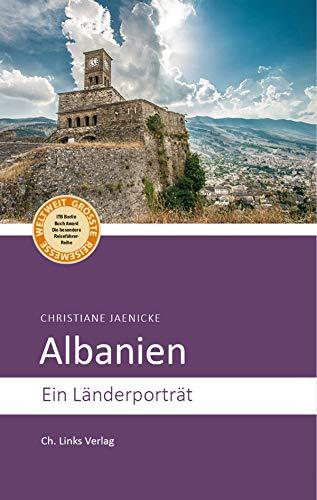 Albanien: Ein Länderporträt (Länderporträts)
