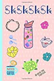 Sksksk: Cute Funny Journal, Lined Notebook, Pink Design Featuring Scrunchies, Hydroflasks, 90s Trainers