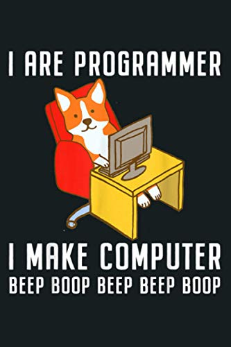 Funny I Are Programmer Programming Coding Nerd Corgi Dog: Notebook Planner - 6x9 inch Daily Planner Journal, To Do List Notebook, Daily Organizer, 114 Pages