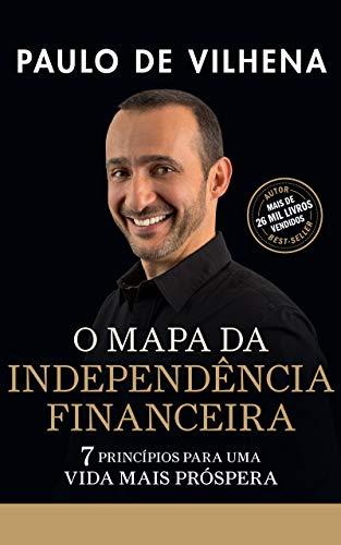 O Mapa da Independência Financeira: 7 Princípios para uma vida mais próspera (English Edition)