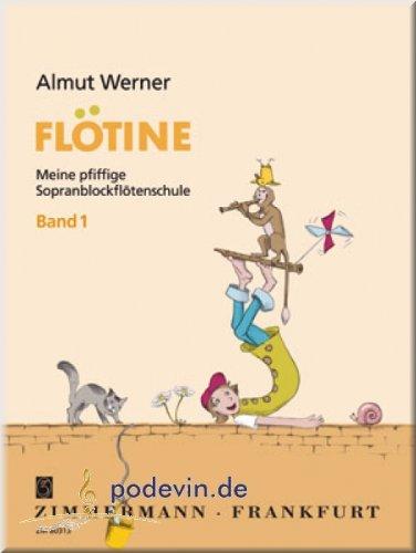 Flötine 1 - Meine pfiffige Sopranblockflötenschule - Sopranblockflöte Noten   ©podevin-de [Musiknoten]