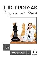 A Game of Queens (Judit Polgar Teaches Chess)