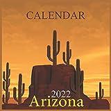 Arizona Calendar 2022: Arizona Wild and Scenic Calendar 2021 USA United States of America Southwest State Nature12 Months