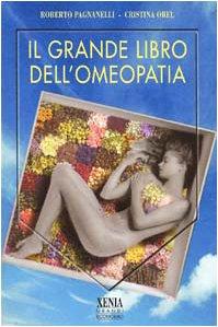 Il grande libro dell'omeopatia (I grandi economici Xenia)