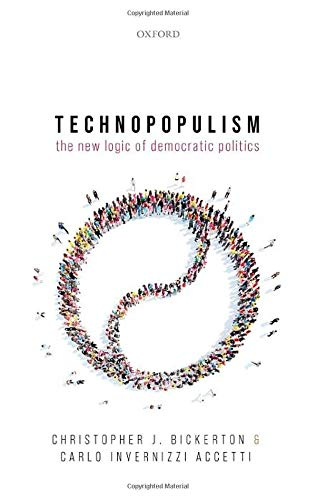 Technopopulism: The New Logic of Democratic Politics