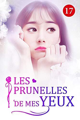 Les prunelles de mes yeux 17: Garder le secret (French Edition)