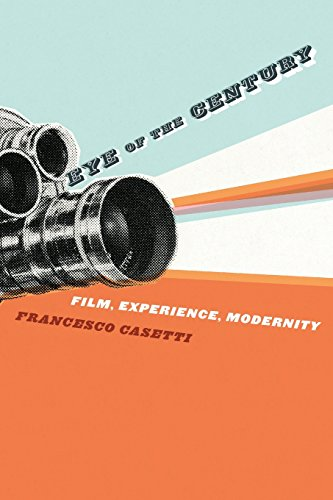 Eye of the Century: Film, Experience, Modernity