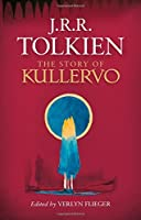 The Story of Kullervo by J. R. R. Tolkien(2015-08-27)