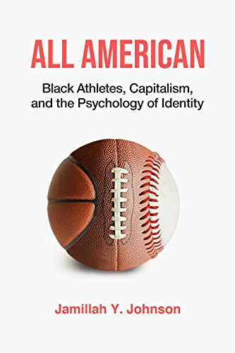 All American: Black Athletes, Capitalism, and the Psychology of Identity (English Edition)