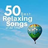 50 Best Relaxing Songs of All Time: Meditation, Sleep & Yoga Music