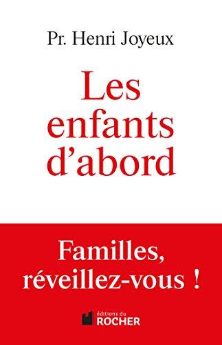 Les enfants d'abord : Familles, réveillez-vous ! (French Edition)