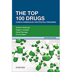 The Top 100 Drugs: Clinical Pharmacology and Practical Prescribing Kindle Edition