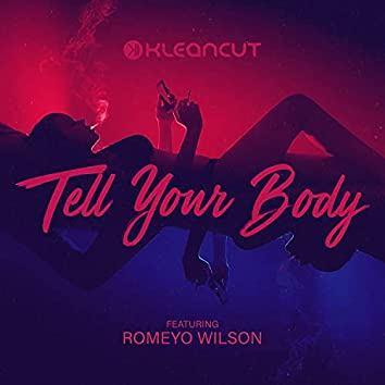 Tell Your Body