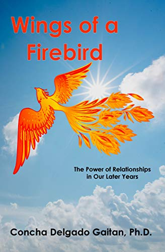 The Wings Of A Firebird: The Power Of Relationships In Our Later Years (English Edition)