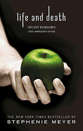 Life And Death. Twilight Reimagined (Twilight Saga)