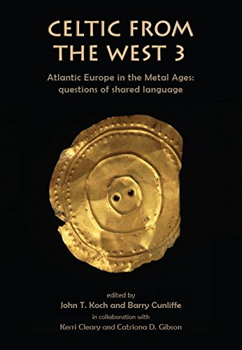 Celtic from the West 3: Atlantic Europe in the Metal Ages — questions of shared language (Celtic Studies Publications Book 19)