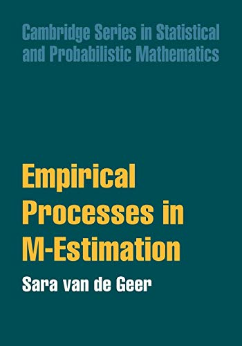 Empirical Processes in M-Estimation (Cambridge Series in Statistical and Probabilistic Mathematics)