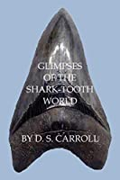 Glimpses of the Shark-Tooth World
