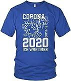 Corona-Virus 2020 Ich war dabei. - COVID-19 - lustiges Motto Motiv Spruch Shirt - Herren T-Shirt und Männer Tshirt, Größe:5XL, Farbe:Royal Blau