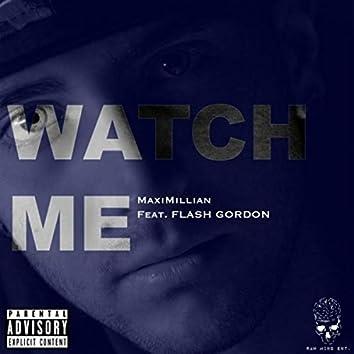 Watch Me (feat. Flash Gordon)