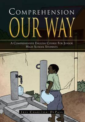 [Comprehension Our Way: A Comprehensive English Course for Junior High School Students] (By: Iris Charlton Depass) [published: October, 2013]