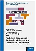 Fachliche Bildung und Professionalisierung von Lehrerinnen und Lehrern