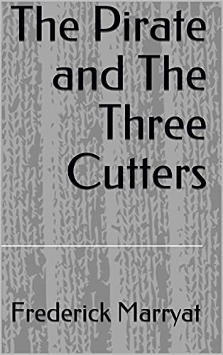 The Pirate and The Three Cutters (English Edition)