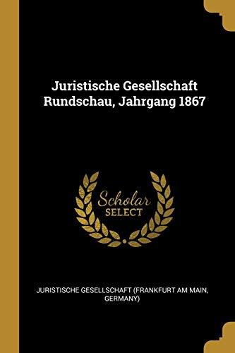 Juristische Gesellschaft Rundschau, Jahrgang 1867
