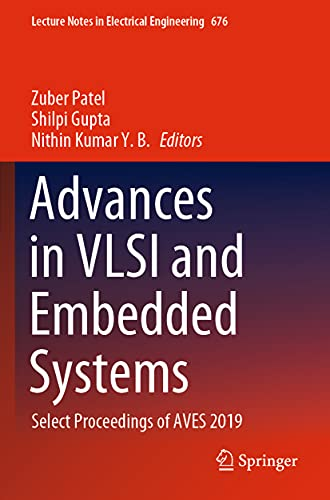 Advances in VLSI and Embedded Systems: Select Proceedings of AVES 2019 (Lecture Notes in Electrical Engineering, 676)