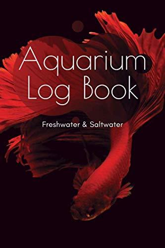 Aquarium Log Book - Freshwater & Saltwater: A5 Fish Tank Logbook | Aquarium Maintenance Notebook | Saltwater Tank | Freshwater Aquarium | Seawater Aquarium | Gift for Fishkeepers and Aquarists