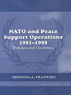 NATO and Peace Support Operations, 1991-1999: Policies and Doctrines (Cass Series on Peacekeeping)