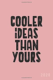 Cooler Ideas Than Yours 2020: Planner Weekly + Monthly View | Funny Quotes | 6x9 in | 2020 Calendar Organizer with Bonus Dotted Grid Pages + Inspirational Quotes + To-Do Lists (Pink Planners)