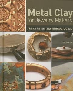 Compare Textbook Prices for Metal Clay for Jewelry Makers: The Complete Technique Guide 1 Edition ISBN 8601400761779 by Heaser, Sue