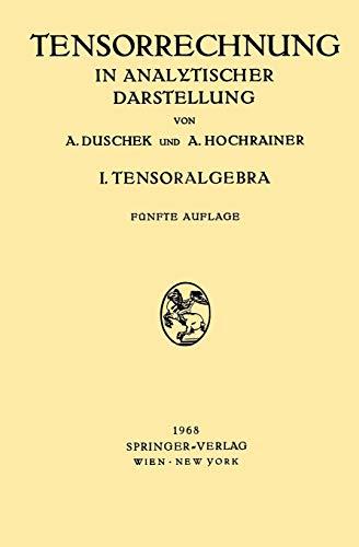 Grundzüge der Tensorrechnung in Analytischer Darstellung: In Drei Teilen I. Teil: Tensoralgebra