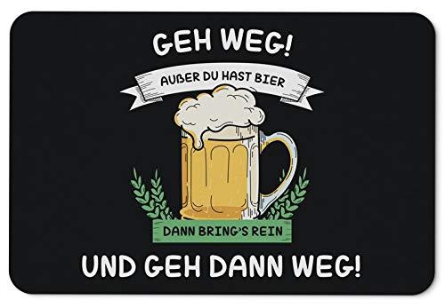 Tassenbrennerei Fußmatte mit Spruch GEH Weg! Ausser Du hast Bier - Türmatte lustig für innen & außen - waschbar - Deutsche Qualität