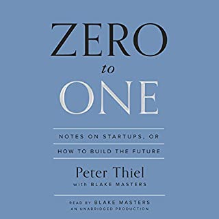 Zero to One     Notes on Startups, or How to Build the Future              Written by:                                                                                                                                 Peter Thiel,                                                                                        Blake Masters                               Narrated by:                                                                                                                                 Blake Masters                      Length: 4 hrs and 50 mins     205 ratings     Overall 4.6