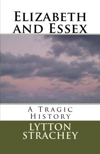Book: Elizabeth and Essex - A Tragic History by Marciano Guerrero