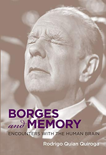 Borges and Memory: Encounters with the Human Brain (English Edition)